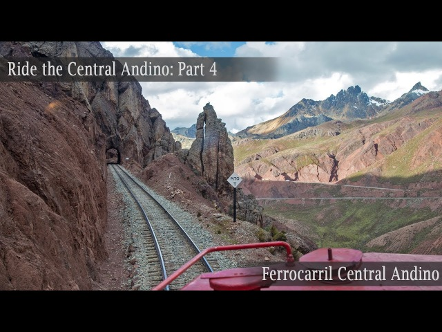 Ride the Ferrocarril Central Andino! Part 4 Through the highest railroad tunnel in the world!
