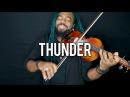 DSharp - Thunder (Violin Cover)   Imagine Dragons