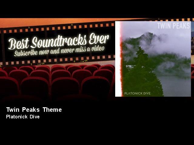 Platonick Dive - Twin Peaks Theme - Best Soundtrack Ever