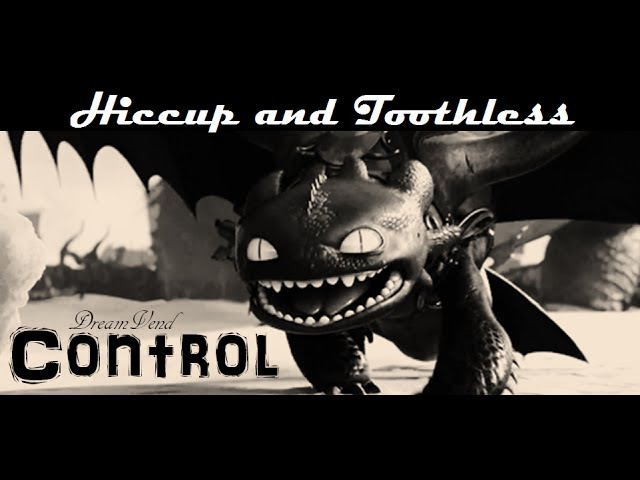 HTTYD | RTTE | Hiccup and Toothless ~ Control