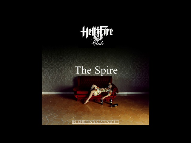 Hellfire Club - The Spire (Official audio)
