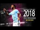 Raheem Sterling ★ Deadly Skills Tricks Goals Show 2017 18 1080p60 HD