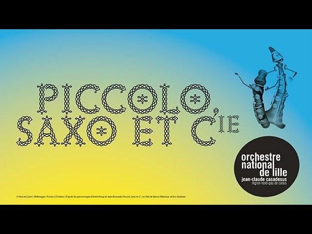 Piccolo, Saxo et Compagnie, Conte musical - Orchestre National de Lille