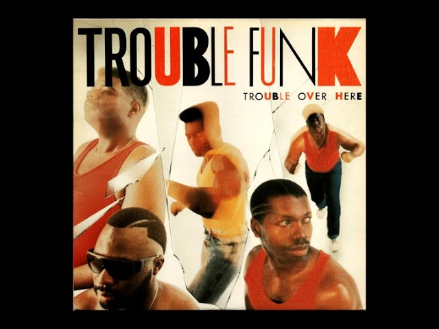 Trouble Funk - Trouble Over Here Trouble Over There (1987 / Old School Hip Hop / Electro)