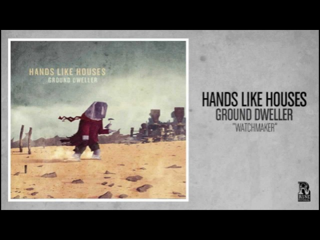 Hands Like Houses - Watchmaker (Featuring Matty Mullins)