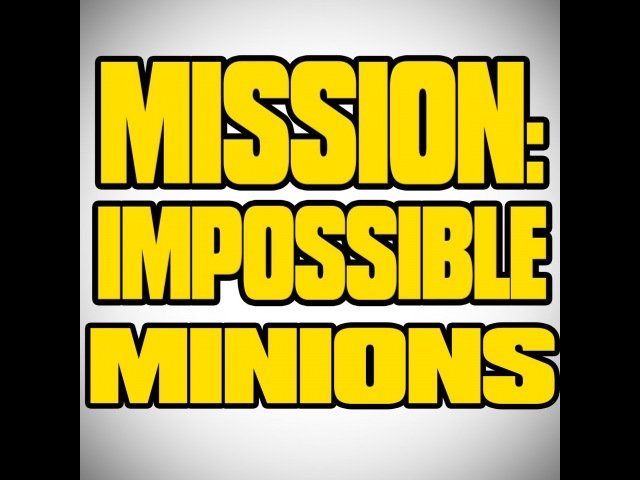 Mission Impossible Rogue Nation Theme Soundtrack - Funny Minions Version