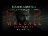 Hans Zimmer &amp Benjamin Wallfisch (Blade Runner 2049) Wallace Homework Edit