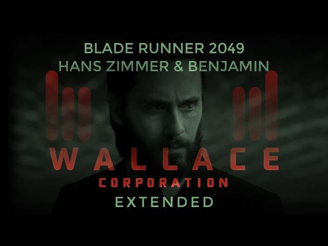 Hans Zimmer Benjamin Wallfisch Blade Runner 2049 Wallace Homework Edit