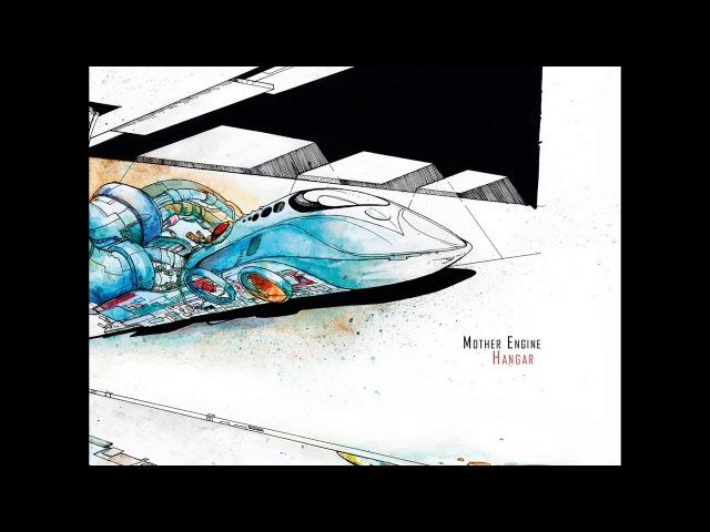 Mother Engine - Hangar (2017) (New Full Album)