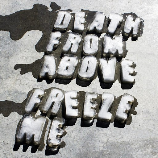 Death From Above 1979 альбом Freeze Me