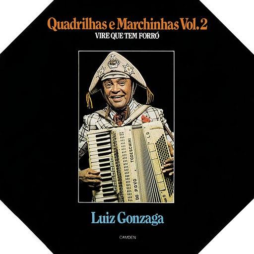 Luiz Gonzaga альбом Quadrinhas e Marchinhas Vol. 2 - Vire que tem Forró