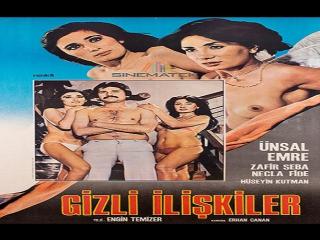 Gizli.Iliskiler -1979 Engin Temizer-- Zerrin Egeliler , Hüseyin Kutman , Necla Fide , Ünsal Emre , Zafir Seba