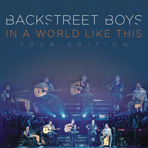 Backstreet Boys альбом In a World Like This - Deluxe World Tour Edition
