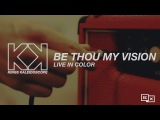 KINGS KALEIDOSCOPE - Be Thou My Vision