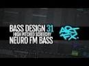 Bass Design 31: High pitched screechy Neuro FM Bass