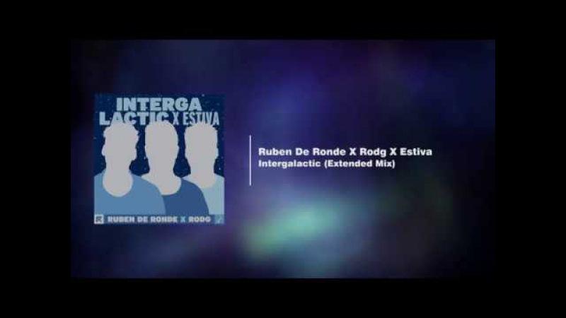 Ruben De Ronde X Rodg X Estiva - Intergalactic (Extended Mix)