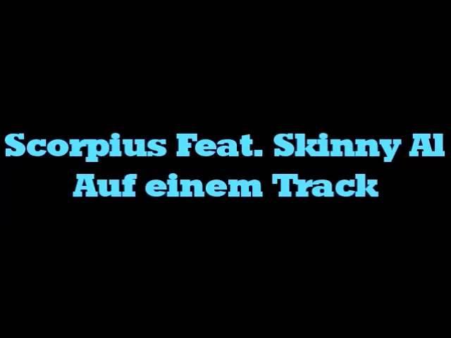 Scorpius Feat. Skinny Al Auf einem Track