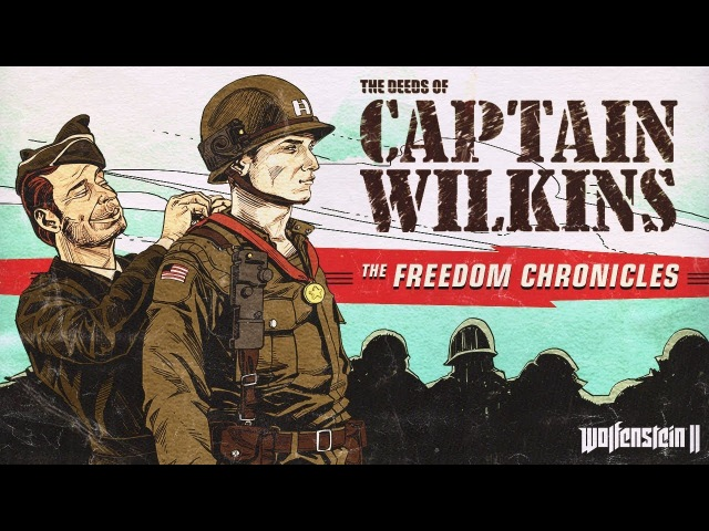 Wolfenstein II: The Deeds of Captain Wilkins – Now Available