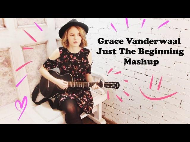 Grace Vanderwaal Just The Beginning Mashup (cover by SVETA)