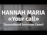 Hannah Maria - Your Call (SecondHand Serenade Cover)