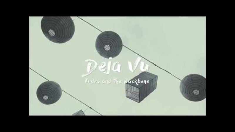 ANDRA AND THE BACKBONE - DEJA VU (OFFICIAL LYRIC VIDEO)