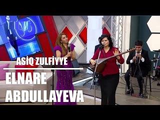 Elnare Abdullayeva Asiq Zulfiyye Super İfa 5/5 Verlisi (22.11.2017)