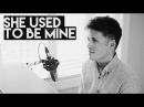 She Used To Be Mine - Sara Bareilles / Waitress Male Cover