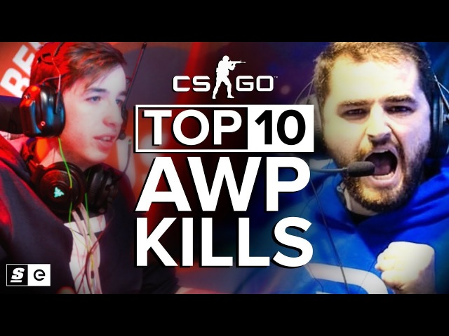 The Top 10 AWP Kills in Competitive CS:GO