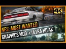 NFS: MOST WANTED - GRAPHICS MOD ULTRA HD 4K
