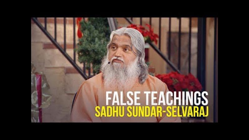 False Teachings - Sadhu Sundar-Selvaraj