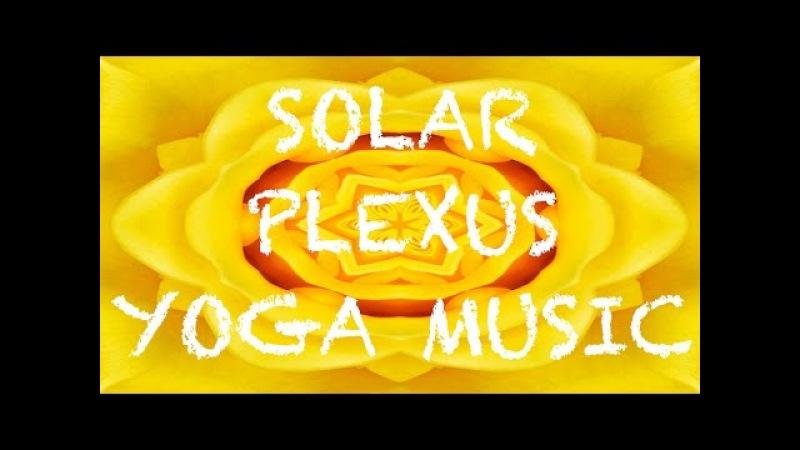 Solar Plexus Chakra Dance 🕉 Upbeat Yoga Music ☮ Energizing Instrumental Song 🕉 Vinyasa Flow