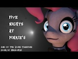 SFMFive Nights at Pinkie's song by TLTCover by Nikki-Chan (4000 Subcribers)