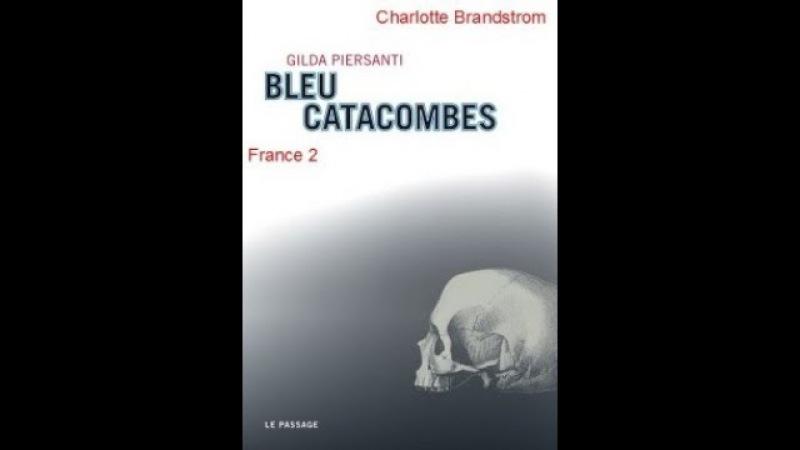 Голубые катакомбы детектив, триллер 2013 Франция из цикла Французские убийства