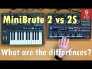 MiniBrute 2 vs 2S What are the differences