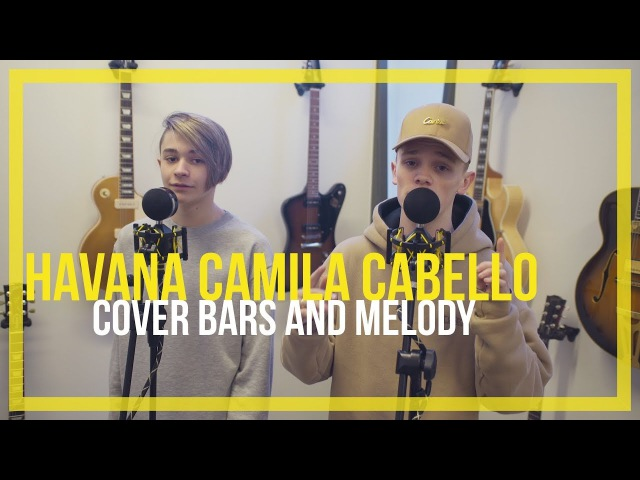 Camila Cabello ft. Young Thug - Havana || Bars and Melody Cover