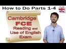 FCE Reading and Use of English Exam Part One How to Do Parts 1 4