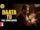 Daata Tu - Full Song Audio  Tiger Zinda Hai  Shreya Ghoshal  Vishal and Shekhar