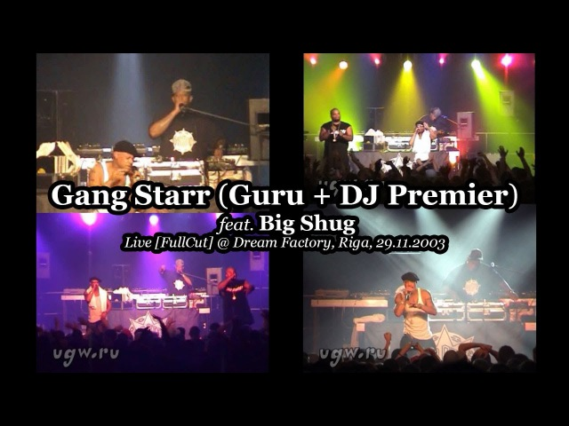 Gang Starr (Guru DJ Premier) feat. Big Shug • Live [FullCut] @ Dream Factory, Riga, 29.11.2003