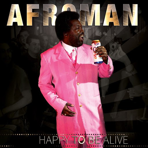 Afroman альбом Happy to Be Alive