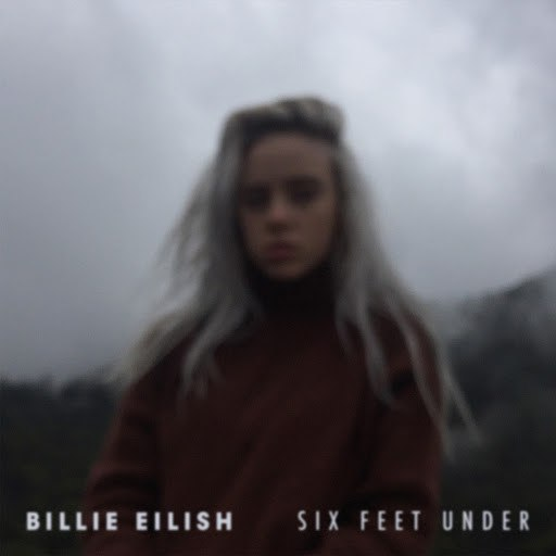 Billie Eilish альбом Six Feet Under