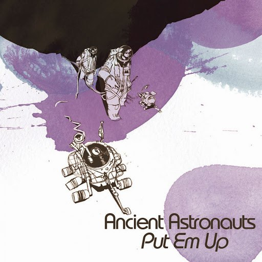 Ancient Astronauts альбом Put 'Em Up