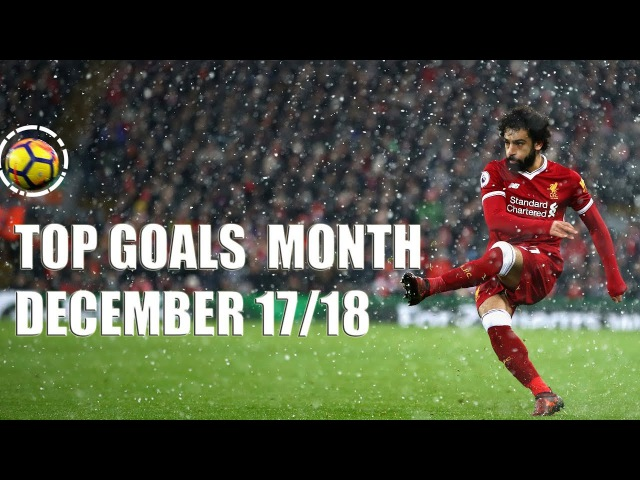 TOP GOALs of the Month December 17 18 Coutinho Ozil Salah Kluivert
