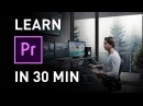 Learn Premiere Pro 2019 in 30 Minutes