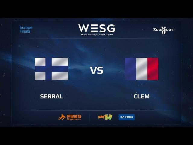 Serral vs Clem, WESG 2017 SC2 European Qualifier Finals