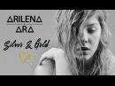 Arilena Ara - Silver Gold (Audio)