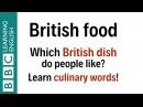 British Food What's your favourite British dish