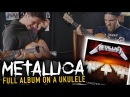 Metallica Master Of Puppets - ALBUM ukulele medley