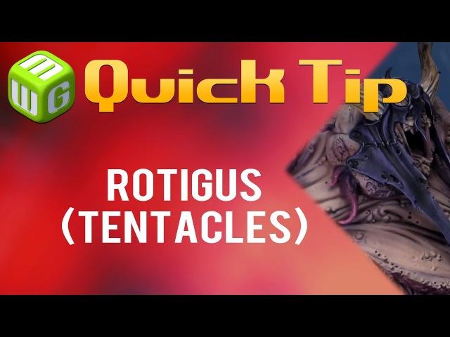 Quick Tip Rotigus (tentacles)
