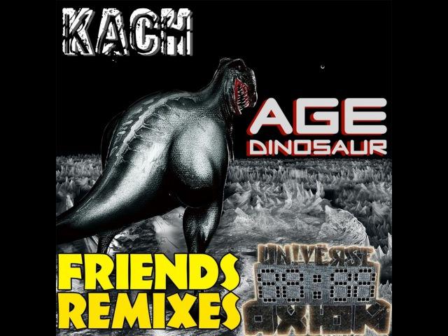 Kach - Age Dinosaur (Sonic Scope Official Remix)