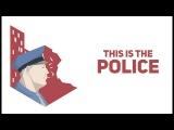 This Is The Police #5 Даже больной шеф полиции не бросает своего поста!